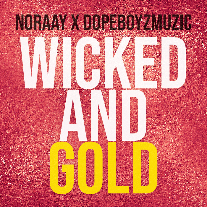 Noraay Music R&B Artist DopeBoyzMuzic Wicked and Gold Single Cover
