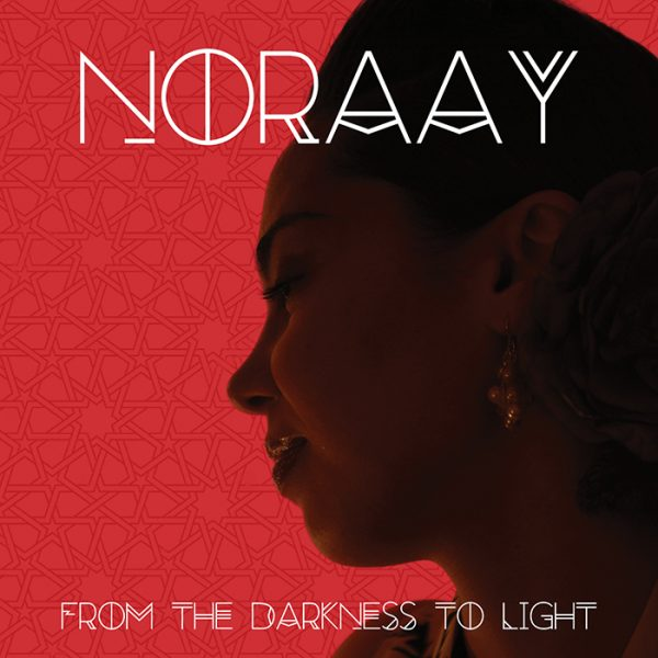 Noraay Music R&B Artist From the Darkness to Light Album Cover
